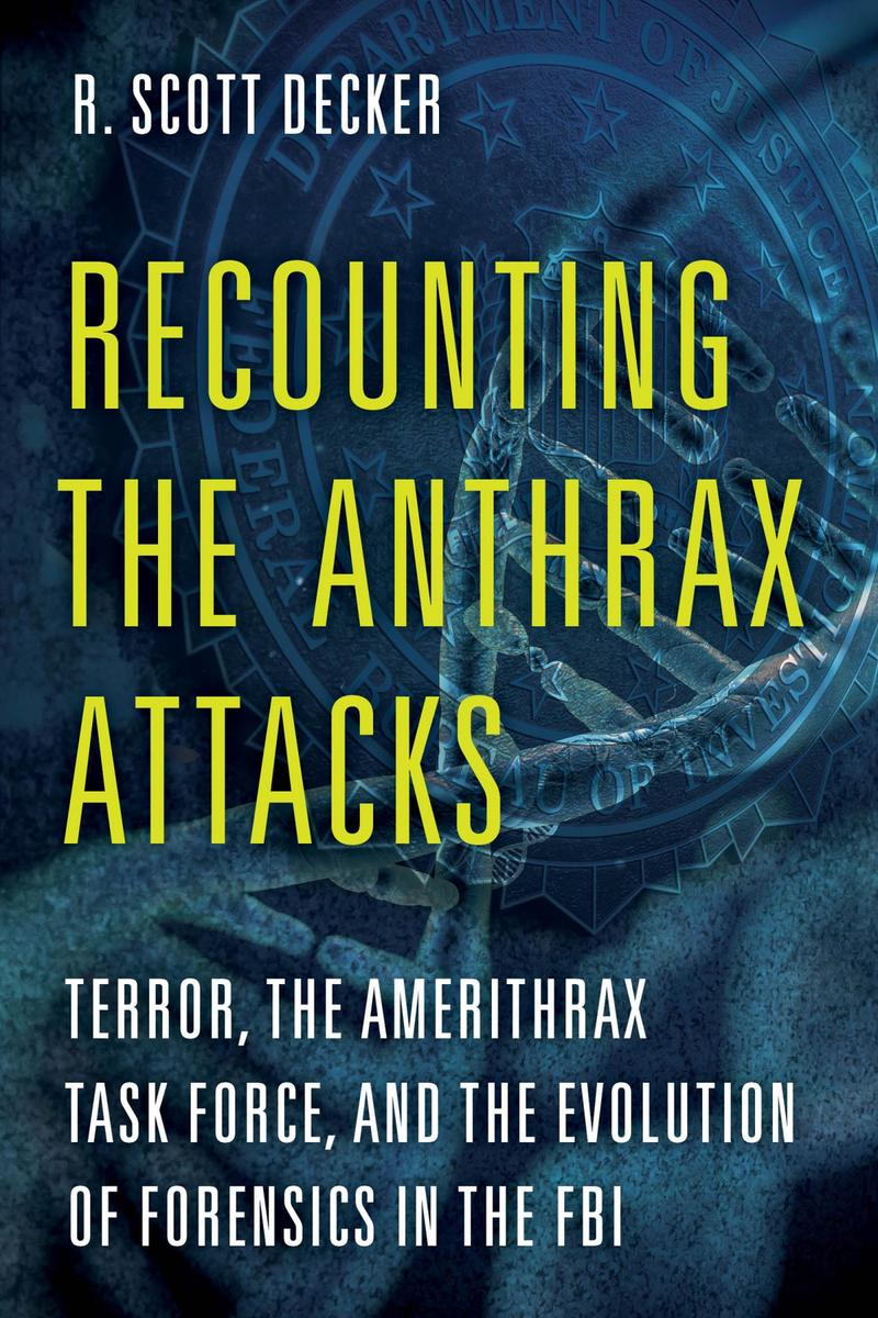Decker Recounting the Anthrax Attacks